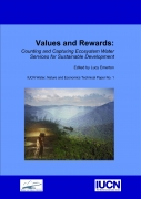 Values and Rewards: Counting and Capturing Ecosystem Water Services for Sustainable DevelopmentIUCN Water, Nature and Economics Technical Paper No