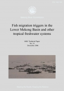 Fish migration triggers in the Lower Mekong Basin and other tropical freshwater systemsMRC Technical Paper No