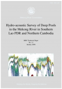 Hydro acoustic Survey of Deep Pools in the Mekong River in Southern Lao PDR and Northern CambodiaMRC Technical Paper No