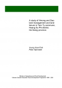 A Study of Hmong and Dao Land Management and Land Tenure in Tam Ty commune, Hoang Su Phi district, Ha Giang province