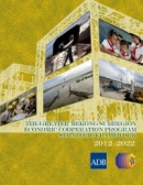 The Greater Mekong Subregion Economic Cooperation Program Strategic Framework 2012 2022